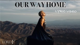 Lord F - Our Way Home (Lyric Video)