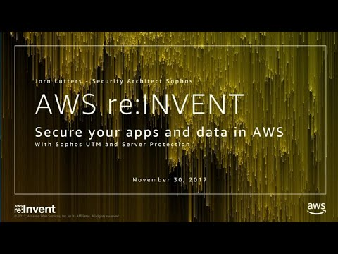 AWS re:Invent 2017: Securing Your Applications and Data on AWS (DEM50)