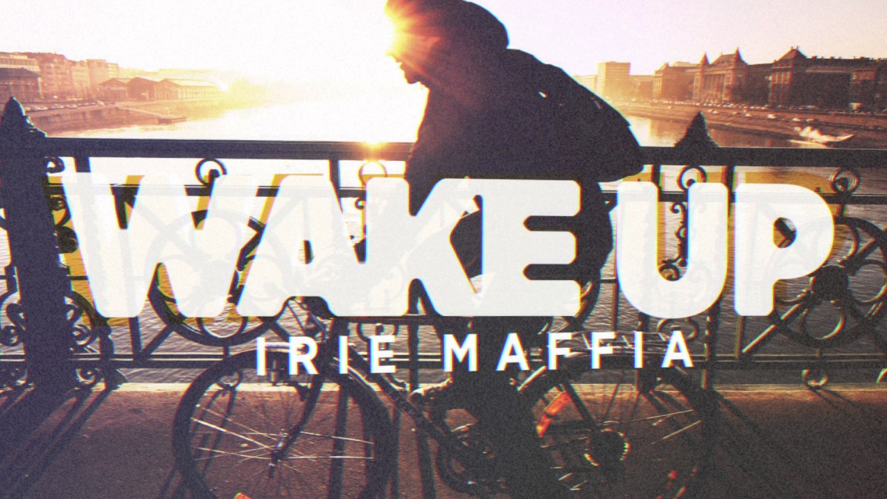 irie-maffia-wake-up-official-lyric-video-irie-maffia