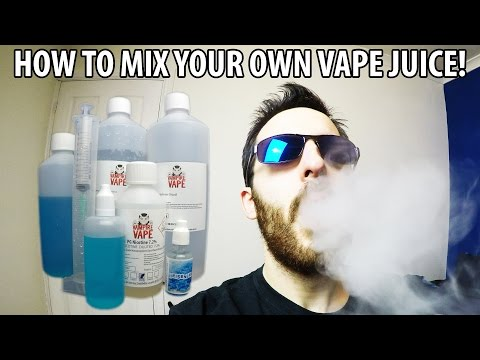 HOW TO MIX YOUR OWN VAPE JUICE (E-JUICE) FOR CHEAP VAPING