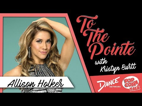 Allison Holker Discusses Her Career - To The Pointe with Kristyn Burtt