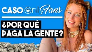 💰¿Por qué la Gente Paga por Onlyfans?   Caso Onlyfans