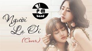 Người Lạ Ơi (Cover) - P.M Band