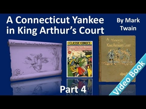 Part 4 - A Connecticut Yankee in King Arthur's Court Audiobo