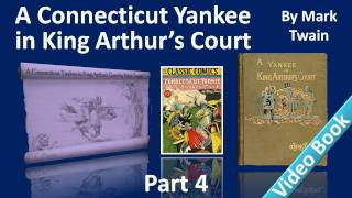 Part 4 - A Connecticut Yankee in King Arthur's Court Audiobook by Mark Twain (Chs 17-22)