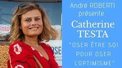Oser être soi pour oser l'optimisme avec Catherine Testa