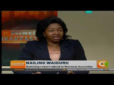 Power Breakfast: News Review : Nailing Waiguru