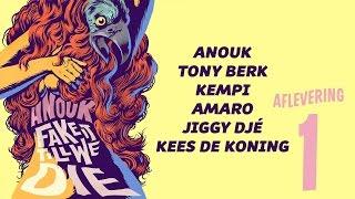 Anouk - Fake It Till We Die (aflevering 1)