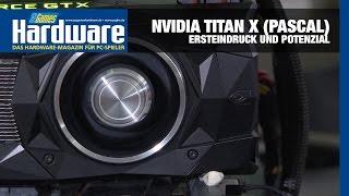 Nvidia Titan X (Pascal) Test / Review | Ersteindruck der 1.300-Euro-Karte