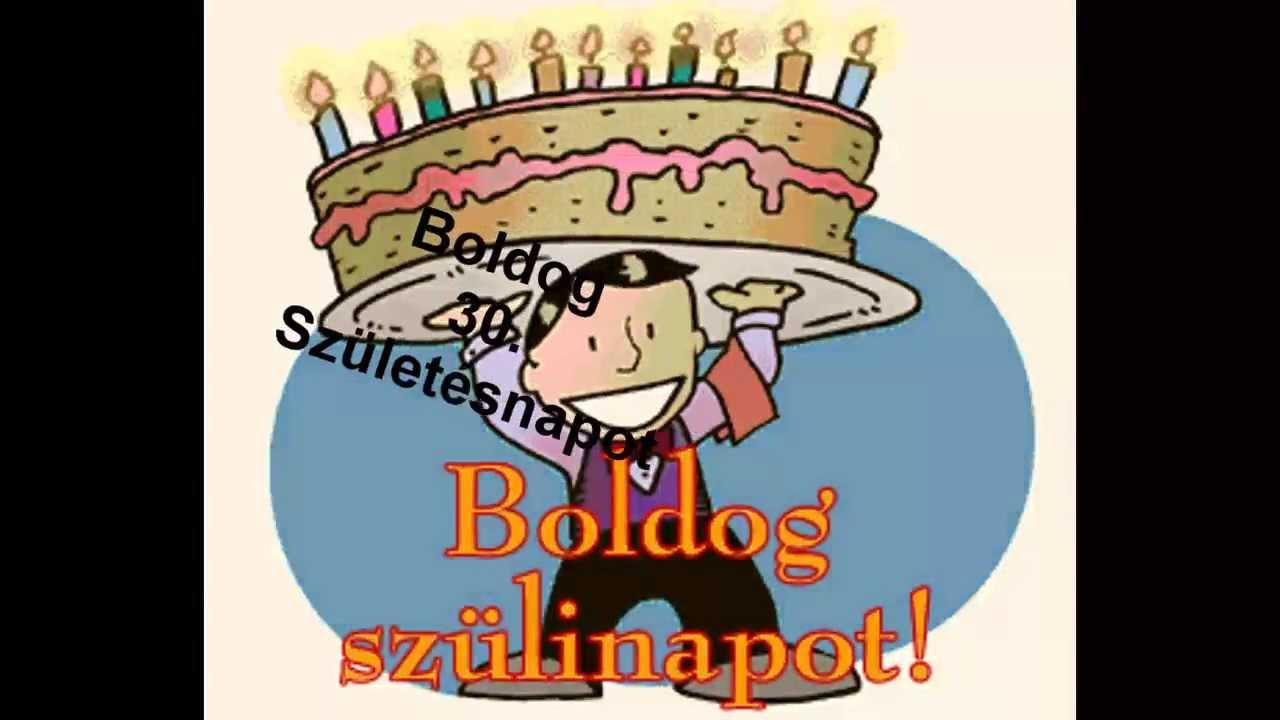 30 dik szülinapra köszöntő Boldog 30. Születésnapot neked   YouTube 30 dik szülinapra köszöntő