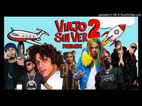 Jon Z - Viajo Sin Ver 2 (Remix) Ft 6ix9ine,Lil Pump,Anuel AA,Bad Bunny,Cardi B,21 Savage & Quavo