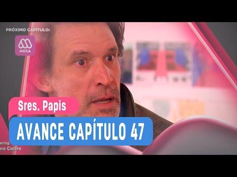 Sres Papis - Avance Capítulo 47