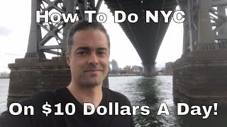 How To Do NYC On $10 Dollars A Day!