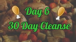 Day 6 | 30 Day Cleanse
