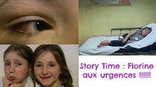 Story Time : Florine aux urgences !!!!