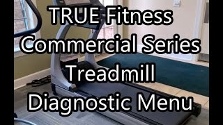TRUE Fitness CS Treadmill Diagnostic Menu How To(This is how you access the diagnostic menu and club settings for TRUE Fitness Commercial Series Treadmils. This will help you determine the amount of use by ..., 2015-05-06T22:40:50.000Z)