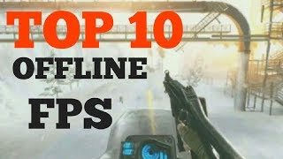 Top 10 OFFLINE FPS  Android Games