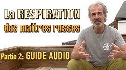 Respiration des maitres russes (part 2): guide audio