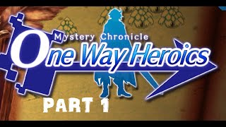 Mystery Chronicles One Way Heroics Part 1: Review, Gameplay & Combat