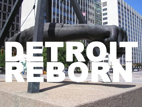 Detroit Reborn - Rising from the Ashes