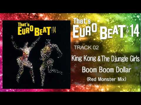 King Kong & The Djungle Girls - Boom Boom Dollar (Red Monster Mix) That's EURO BEAT 14-02