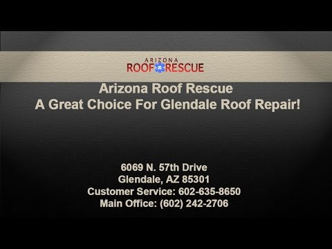 Arizona Roof Rescue - A Great Choice For Glendale Roof Repair!