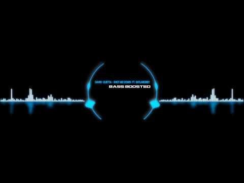 David Guetta  Shot Me Down ftSkylar Grey Bass Boosted