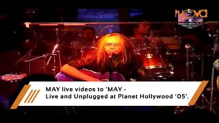 Download lagu MAY - Live and Unplugged at Planet Hollywood '05'.