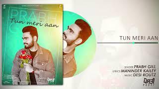 Tun Meri Aan (Posti) (Prabh Gill) Mp3 Song Download
