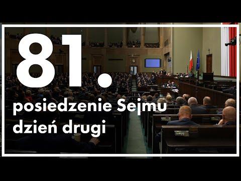 81. posiedzenie Sejmu - dzień drugi [ZAPIS TRANSMISJI]