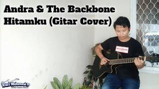 Andra And The Backbone - Hitamku (Gitar Cover)