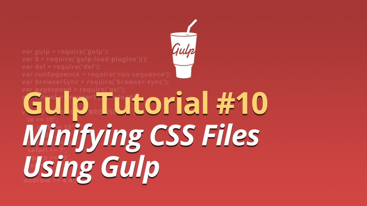 Gulp Tutorial - #10 - Minifying CSS Files Using Gulp