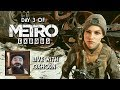 Day 3 of Metro Exodus - Live with Oxhorn