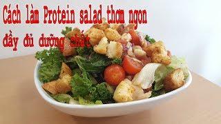Cách làm Protein salad thơm ngon, đầy đủ dưỡng chất - Báo Phụ Nữ Việt Nam