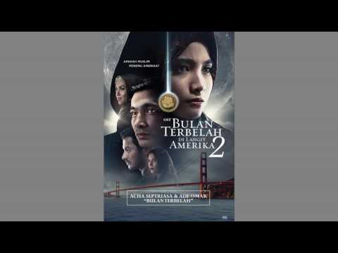 Acha Septriasa Feat Ade Omar - Bulan Terbelah (Ost Bulan Terbelah Di Langit Amerika 2)