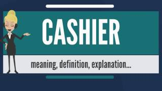 What is CASHIER? What does CASHIER mean? CASHIER meaning, definition & explanation