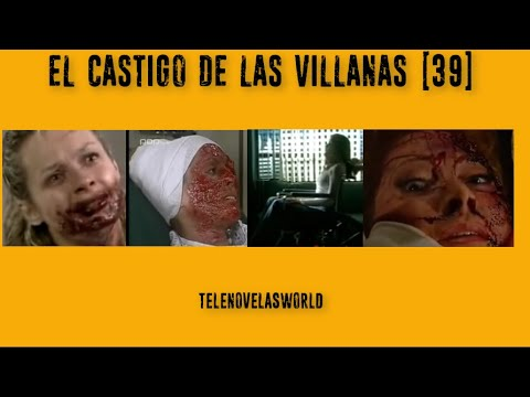 EL CASTIGO DE LAS VILLANAS ..PARTE 39.. Edicion Especial  1