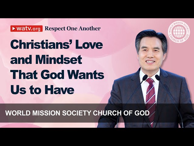 Respect One Another 【World Mission Society Church of God】