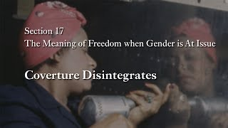 MOOC WHAW1.2x | 17.6.1 Coverture Disintegrates | The Meaning of Freedom when Gender is At Issue