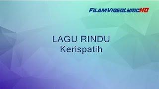 Kerispatih - Lagu Rindu (Lyric) With Intro