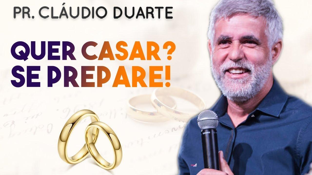 Pastor Cláudio Duarte - Quer Casar, Se Prepare e Se Casou, Aguente | Palavras de Fé