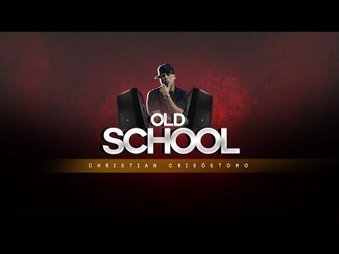MIX OLD SCHOOL (Reggaeton Antiguo) - Christian Crisóstomo
