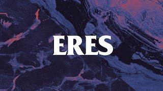Eres (letra) - Camilo Séptimo