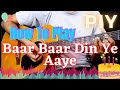 How To Play Baar Baar Din Ye Aaye | Guitar Lesson | Karan Arjun | Play It Yourself 095