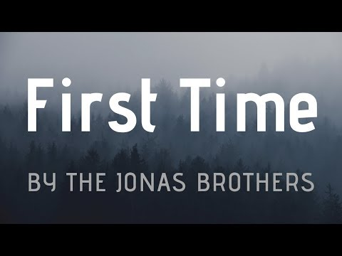 First Time-Jonas Brothers-lyrics