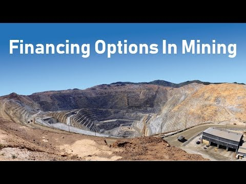 Financing Options In The Mining Industry