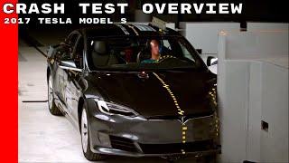 2017 Tesla Model S Crash Test Overview