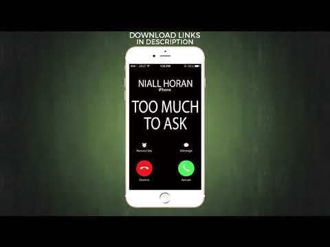 Too Much To Ask Ringtone - Niall Horan