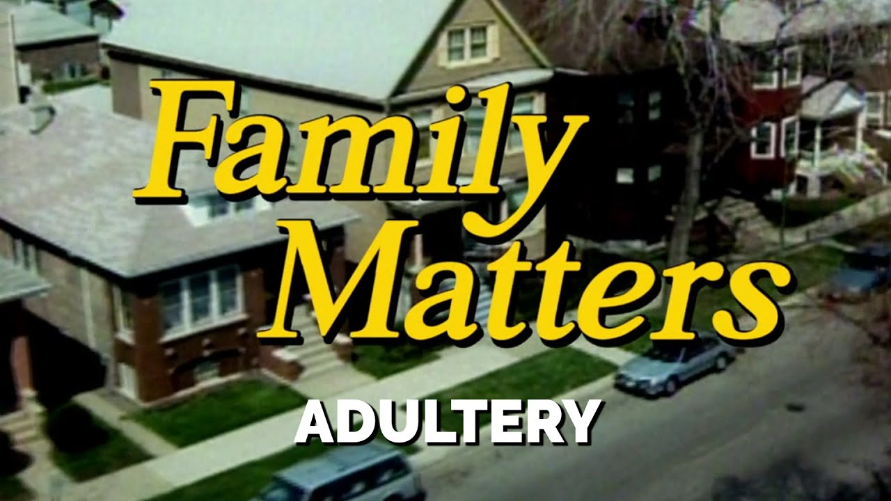 FAMILY MATTERS (Week 7) | Adultery