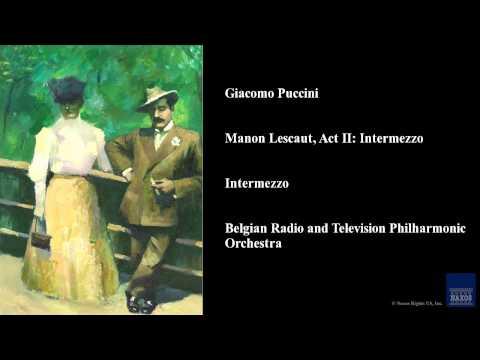 Giacomo Puccini, Manon Lescaut, Act II: Intermezzo, Intermezzo